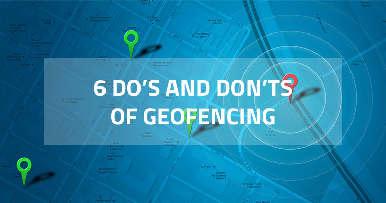 6_Dos_and_Donts_of_Geofencing_blog
