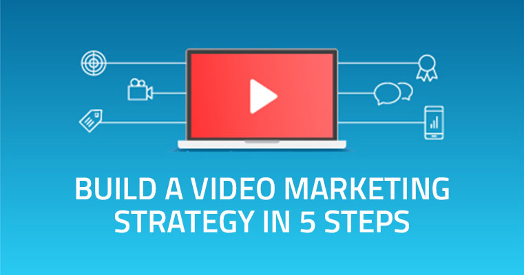 Build_Video_Marketing_Strategy_5_Steps_blog