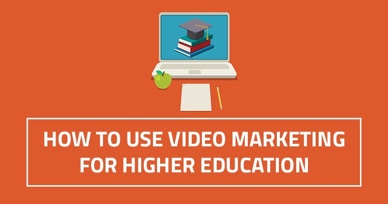 how_to_use_video_marketing_for_higher_education_blog